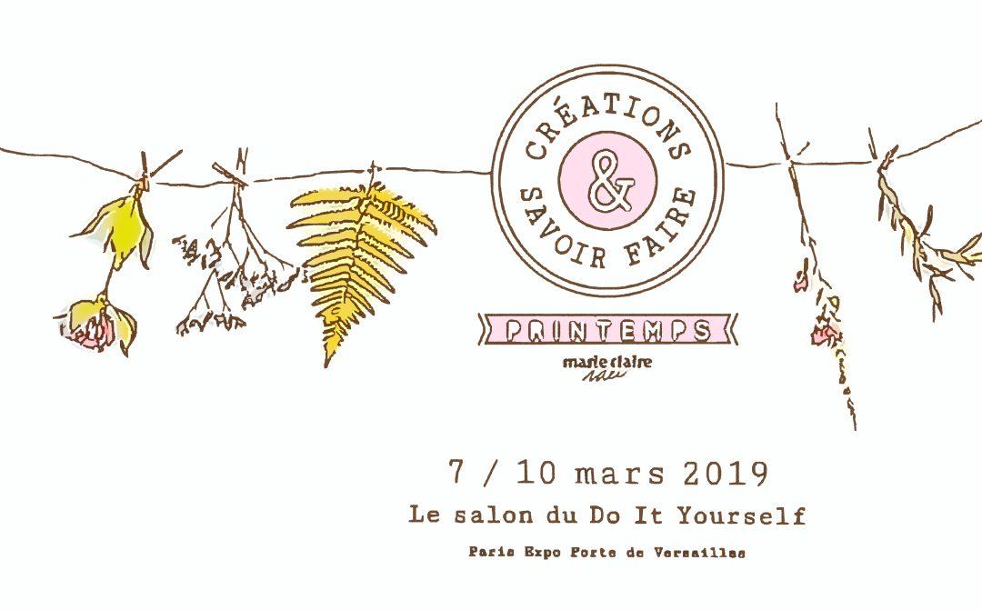 Créations & savoir-faire Printemps du 7 au 10 mars 2019